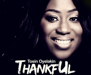 Tosin Oyelakin releases new song titled 'thankful'